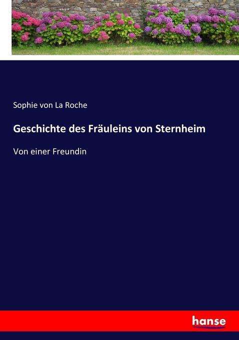 Geschichte des Fräuleins von Sternheim als Buch von Sophie von La Roche