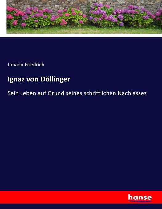 Ignaz von Döllinger als Buch von Johann Friedrich