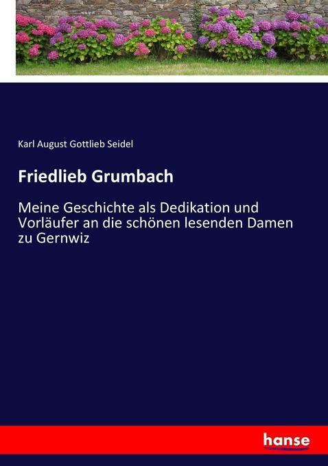 Friedlieb Grumbach als Buch von Karl August Gottlieb Seidel