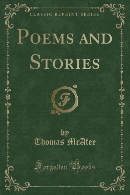 Poems and Stories (Classic Reprint) als Taschenbuch von Thomas McAfee