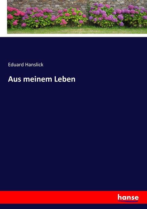 Aus meinem Leben als Buch von Eduard Hanslick
