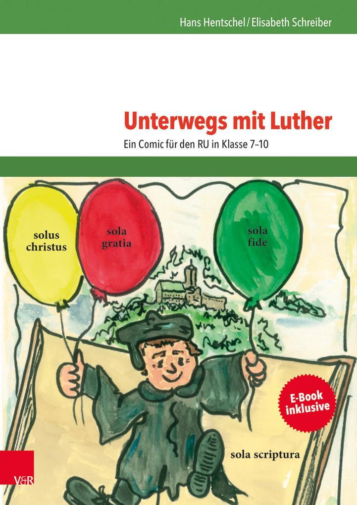 Unterwegs mit Luther als eBook von Hans Hentschel, Elisabeth Schreiber