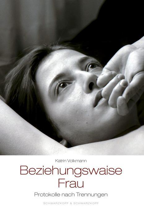Beziehungswaise Frau als Buch von Katrin Volkmann
