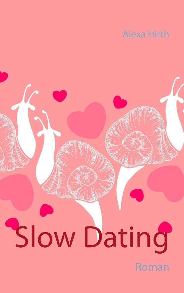 Slow Dating als eBook von Alexa Hirth