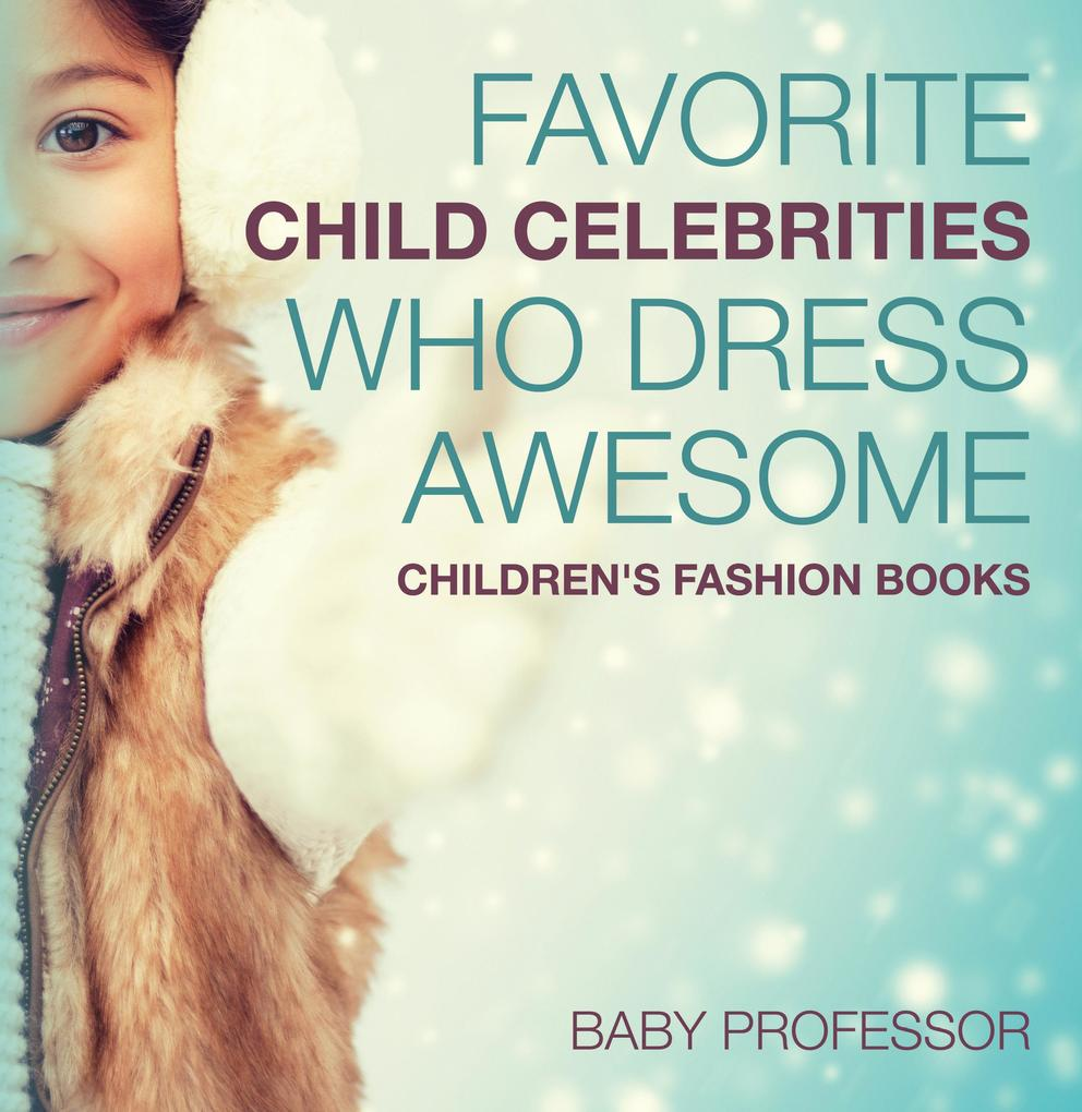 Favorite Child Celebrities Who Dress Awesome Ch...