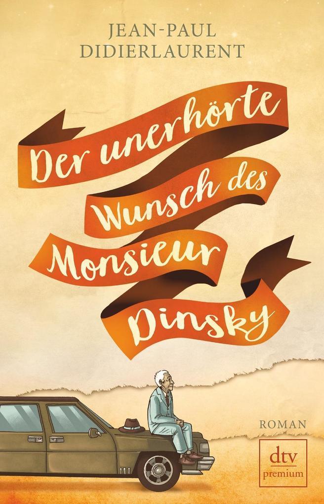 Der unerhörte Wunsch des Monsieur Dinsky als Buch von Jean-Paul Didierlaurent
