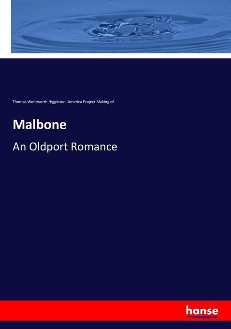 Malbone als Buch von Thomas Wentworth Higginson, America Project Making of