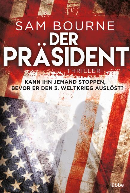 Der Präsident als Taschenbuch von Sam Bourne