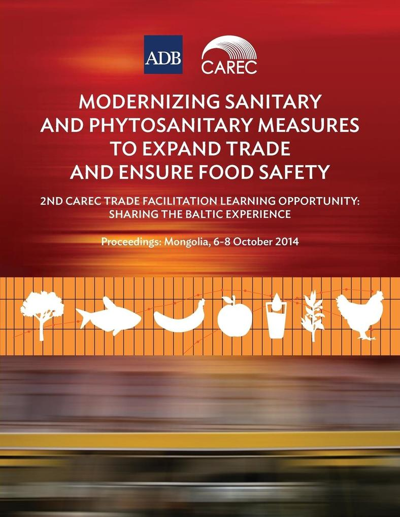 Modernizing Sanitary and Phytosanitary Measures to Expand Trade and Ensure Food Safety - 2nd CAREC Trade Facilitation Learning Opportunity als Tas...