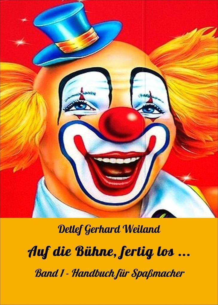 Auf die Bühne, fertig los ... als eBook von Detlef Gerhard Weiland