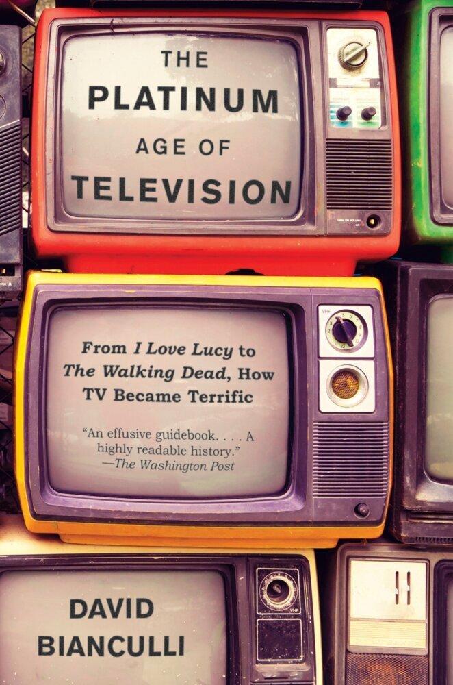 The Platinum Age of Television als Buch von Dav...