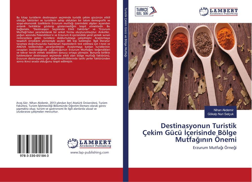 Destinasyonun Turistik Çekim Gücü Içerisinde Bölge Mutfaginin Önemi als Buch von Nihan Akdemir Gökalp Nuri Selçuk