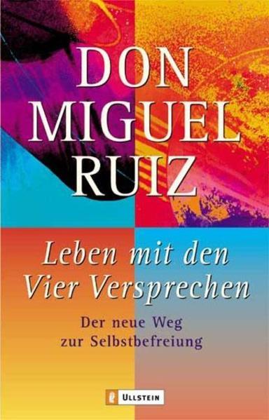 Leben mit den Vier Versprechen als Taschenbuch von Don Miguel Ruiz