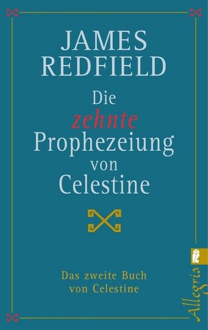 Die zehnte Prophezeiung von Celestine als Taschenbuch von James Redfield