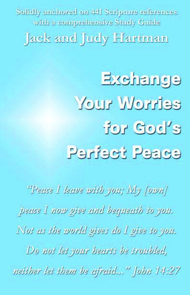 Exchange Your Worries for Gods Perfect Peace als eBook von Jack and Judy Hartman