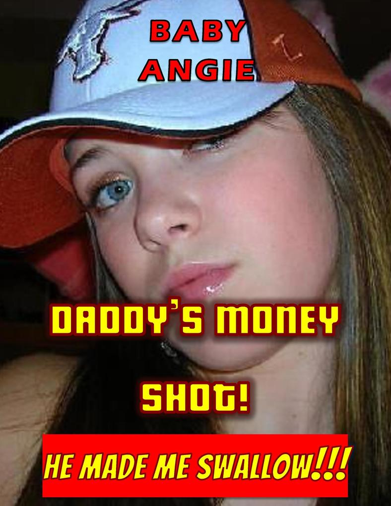 Daddys Money Shot als eBook von Baby Angie