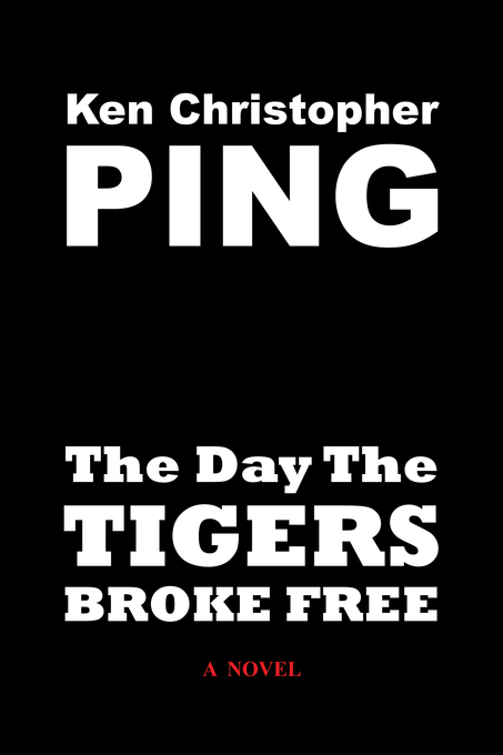 The Day The Tigers Broke Free als eBook von Ken Christopher Ping