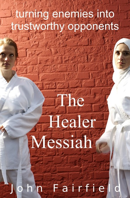 The Healer Messiah: Turning Enemies into Trustw...