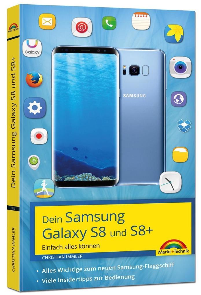 Dein Samsung Galaxy S8 und S8+ - Einfach alles können als Buch von Christian Immler