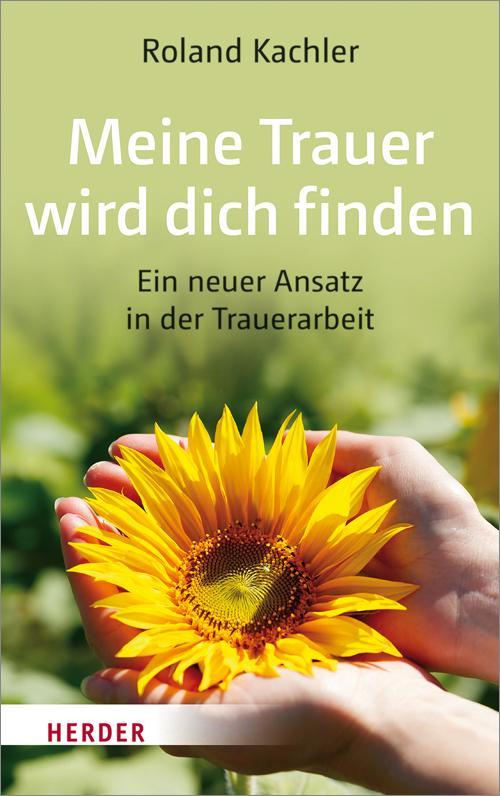 Meine Trauer wird dich finden als Buch von Roland Kachler
