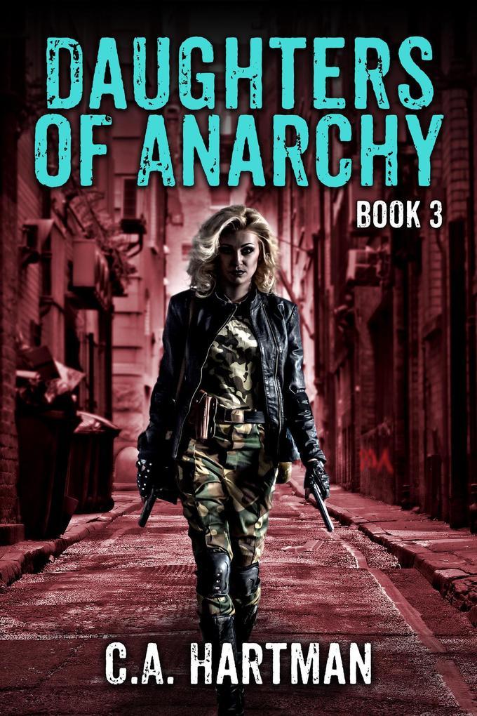 Daughters of Anarchy Season 3 als eBook von C.A. Hartman