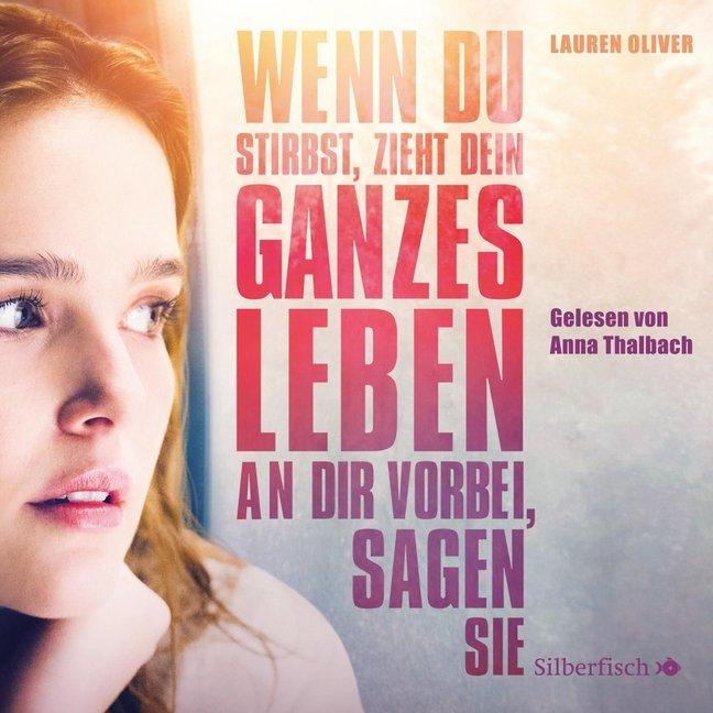 Wenn du stirbst, zieht dein ganzes Leben an dir vorbei, sagen sie - Die Filmausgabe als Hörbuch CD von Lauren Oliver