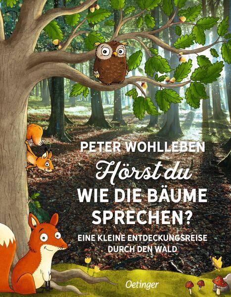 Hörst du, wie die Bäume sprechen? Eine kleine Entdeckungsreise durch den Wald als Buch von Peter Wohlleben