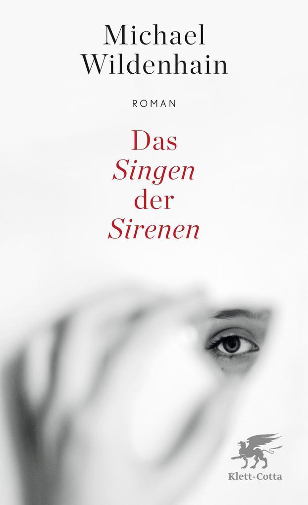 Das Singen der Sirenen als Buch von Michael Wildenhain