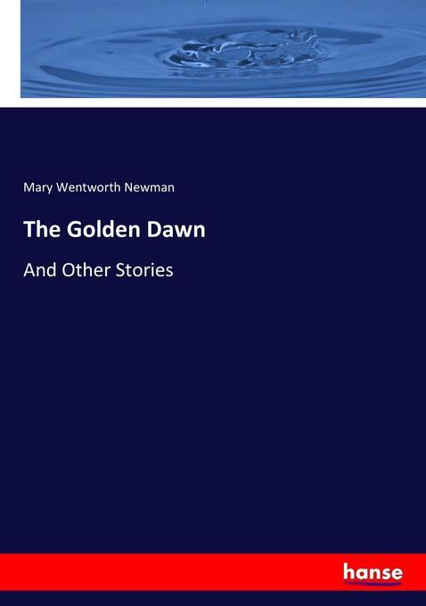 The Golden Dawn als Buch von Mary Wentworth Newman