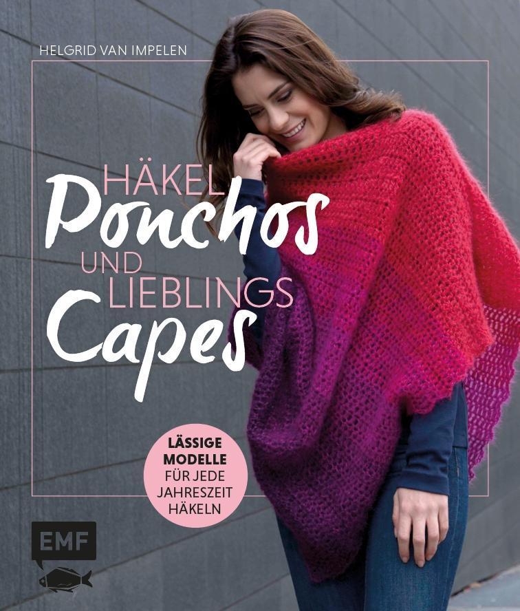 Häkel-Ponchos und Lieblings-Capes als Buch von Helgrid van Impelen