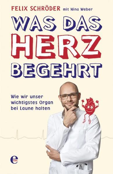 Was das Herz begehrt als Buch von Felix Schröder, Nina Weber