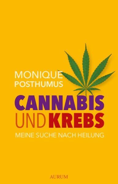 Cannabis und Krebs als Buch von Monique Posthumus