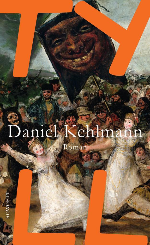 Tyll als Buch von Daniel Kehlmann