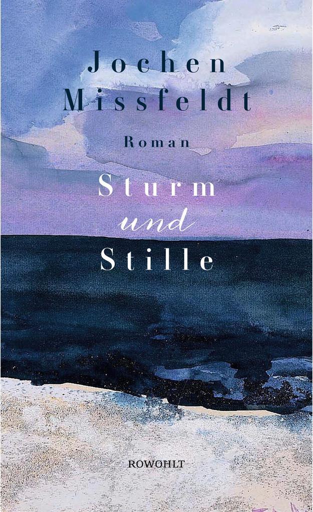 Sturm und Stille als Buch von Jochen Missfeldt