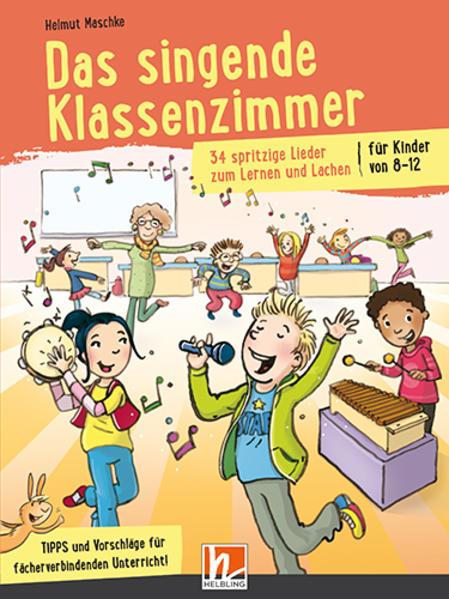 Das singende Klassenzimmer als Buch von Helmut ...
