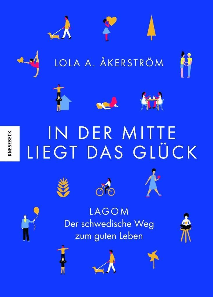 In der Mitte liegt das Glück als Buch von Lola Akinmade Åkerström