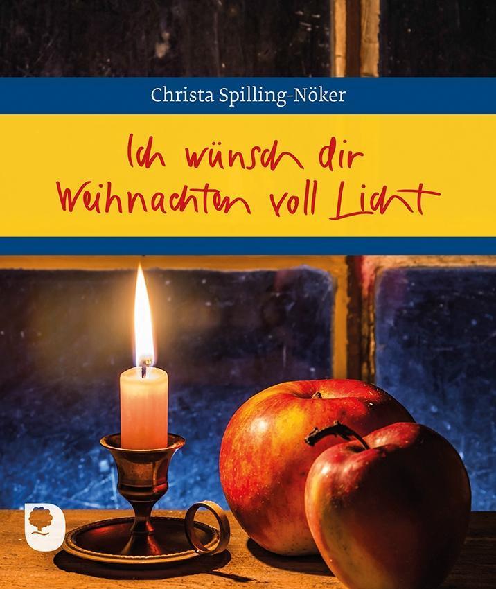 Ich wünsch dir Weihnachten voll Licht als Buch von Christa Spilling-Nöker