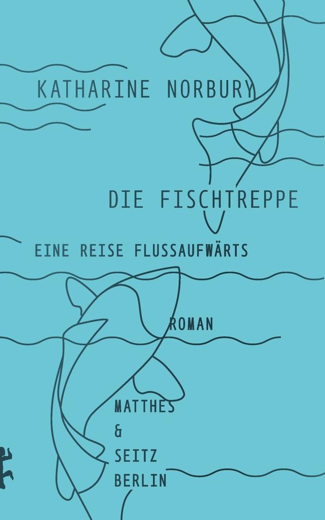 Die Fischtreppe als Buch von Katharine Norbury