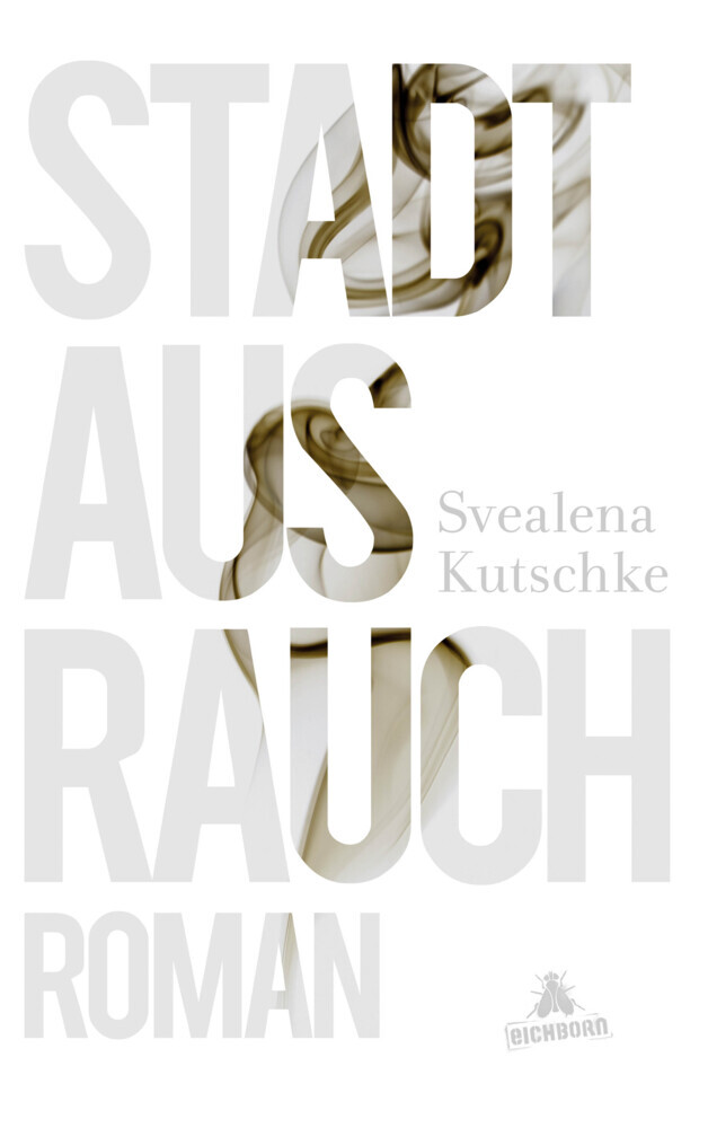 Stadt aus Rauch als Buch von Svealena Kutschke