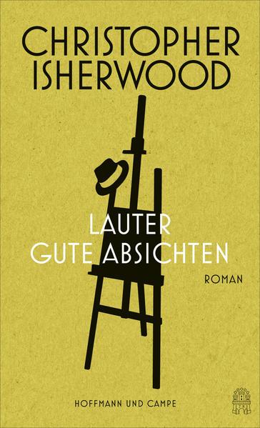 Lauter gute Absichten als Buch von Christopher Isherwood