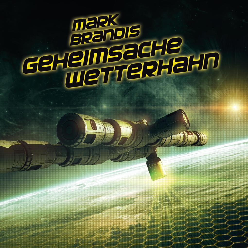 Mark Brandis - 31 Geheimsache Wetterhahn als Hörbuch Download - MP3 von