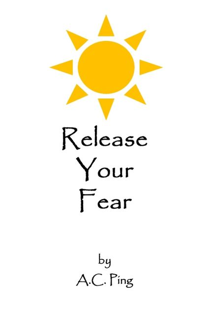 Release Your Fear als eBook von A.C. Ping