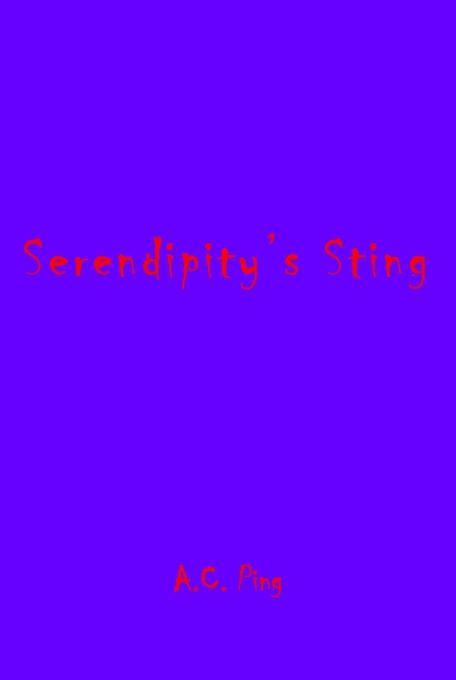 Serendiptiys Sting als eBook von A.C. Ping