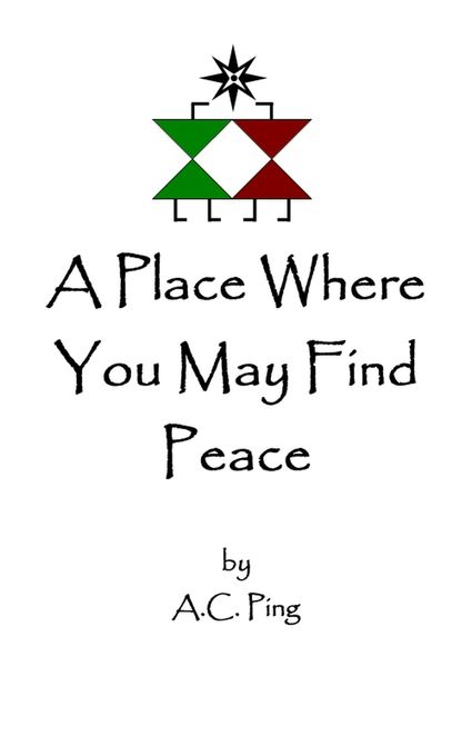 A Place Where You May Find Peace als eBook von A.C. Ping