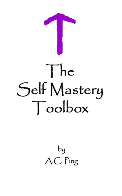 The Self Mastery Toolbox als eBook von A.C. Ping