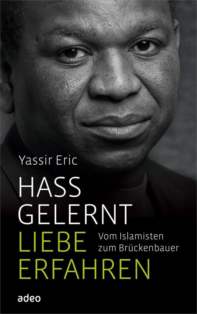 Hass gelernt, Liebe erfahren als Buch von Yassir Eric