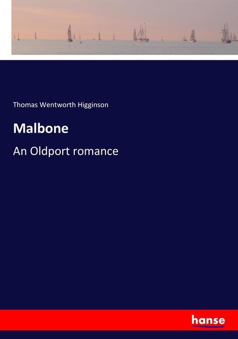 Malbone als Buch von Thomas Wentworth Higginson