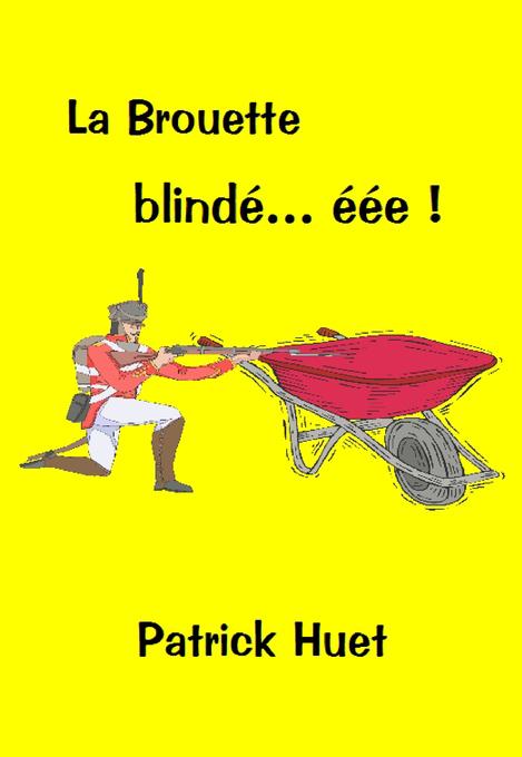 La Brouette Blindée als eBook von Patrick Huet