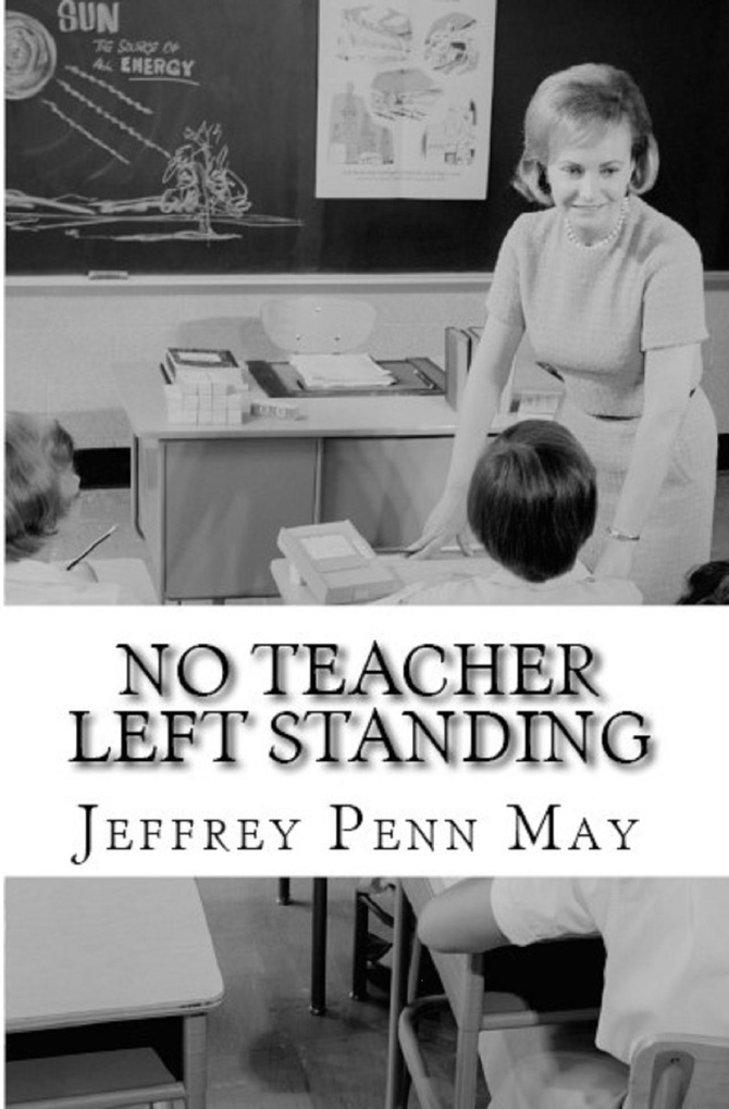 No Teacher Left Standing als eBook von Jeffrey Penn May