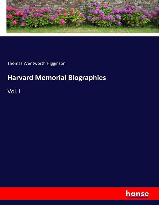 Harvard Memorial Biographies als Buch von Thomas Wentworth Higginson